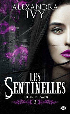 Les Sentinelles T.2 : Tueur de Sang - Alexandra Ivy