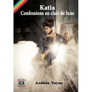Katia, confessions au clair de lune de Anthéa Fayne