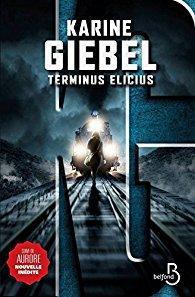 « Terminus Elicius » de Karine Giebel