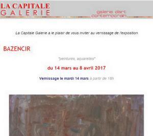 Galerie La Capitale    exposition BAZENCIR  14/Mars au 8 Avril 2017