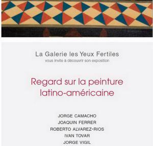 Galerie Les yeux fertiles « Regard sur la peinture latino-américaine 17/29 Avril 2017