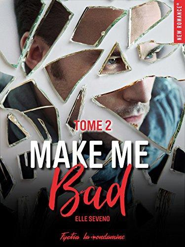 Mon avis sur l'excellent second tome de Make Me Bad d'Elle Seveno