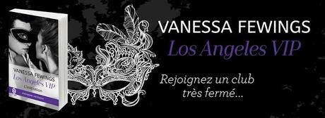 Los Angeles VIP #1 : L'initiation de Vanessa Fewings