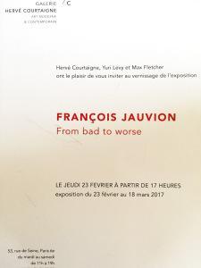 Galerie Hervé Courtaigne  exposition François JAUVION « From bad to worse » jusqu'au 18 Mars 2017
