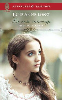 Pennyroyal Green, Tome 5 : La rose sauvage de Julie Anne Long