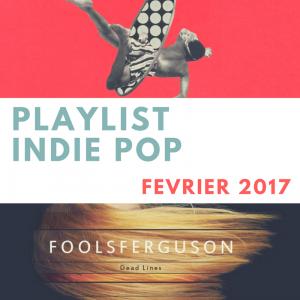 Playlist indie pop – Février 2017