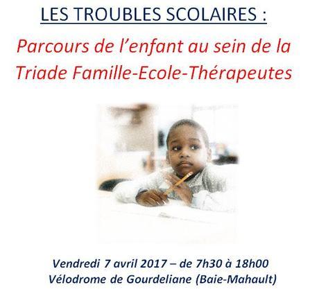 LES TROUBLES SCOLAIRES Parcours de l'enfant au sein de la Triade Famille-Ecole-Thérapeutes