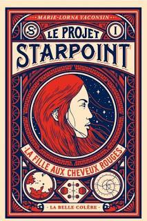 Le projet Starpoint, Tome 1 : La fille aux cheveux rouges - Marie-Lorna Vaconsin