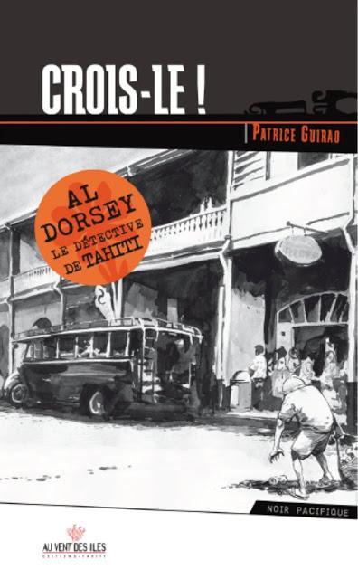 Chronique Dorsey détective Tahiti Tome Crois-le
