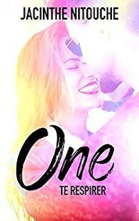 One - Tome 2 - Te respirer de Jacinthe Nitouche