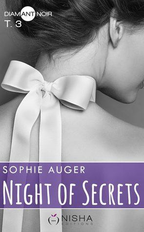 Mon avis sur le troisième tome de Night of Secrets de Sophie Auger