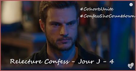 Relecture Confess - Jour J - 4