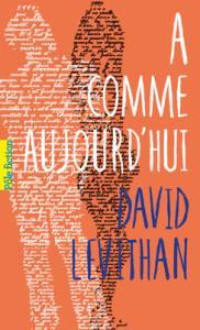 A comme Aujourd'hui, David Levithan