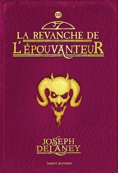 Couverture L'Epouvanteur, tome 13 : La revanche de l'épouvanteur