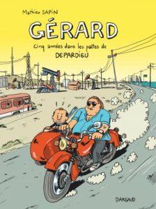 Gérard : cinq années dans les patte de Depardieu de Mathieu Sapin