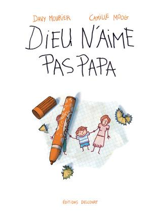Dieu n'aime pas Papa - Davy Mourier & Camille Moog