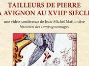 Brève conférence compagnons tailleurs pierre XVIIIe siècle Avignon, lundi avril Villeneuve-lès-Avignon