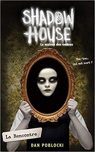 Couverture Shadow House, tome 1 : La Rencontre