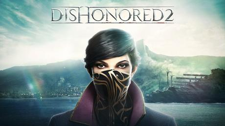Dishonored 2 lance sa démo jouable