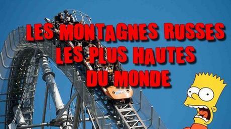 Les montagnes russes les plus hautes du monde