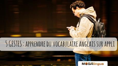 5 gestes pour apprendre du vocabulaire anglais sur appli