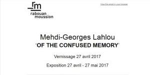 Galerie Rabouan Moussion  exposition Medhi-Georges LAHLOU  27 Avril-27 Mai 2017