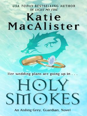 Aisling Grey Guardian T.4 : Holy Smokes - Katie MacAlister (VO)