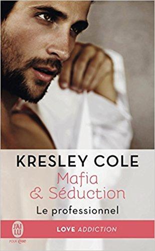 Mon avis sur le 1er tome de la saga Mafia et Séduction de Kresley Cole