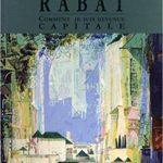Une histoire de la capitale du Maroc racontée par RABAT elle-même.
