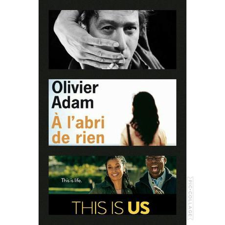 """""""This is us"""" la série américaine du moment, """"Comme un Légo"""" de Manset (version interprétée par Bashung), un peu d'""""A l'abri de rien"""" d'Olivier Adam et une pincée de Baptiste Beaulieu"""