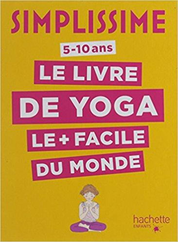 Simplissime : Le livre de yoga le plus facile du monde (5-10 ans) de Isabelle KOCH et Delphine SOUCAIL