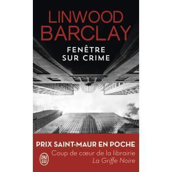 Fenêtre sur crime de Linwood Barclay