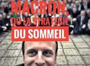 523ème semaine politique: Macron, stratégie sommeil.