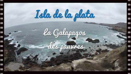 Isla de la Plata : bienvenue sur la «Galapagos des pauvres» !