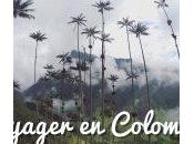 Voyager Colombie bilan après mois demi vadrouille!