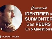 Identifier Surmonter Peurs Questions