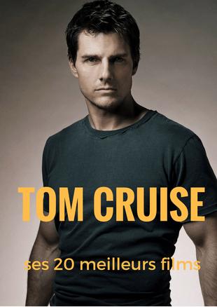 [Dossier] Les 20 meilleurs films de Tom Cruise