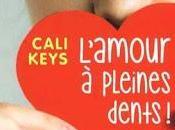 L'amour pleines dents Cali Keys