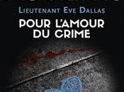 Lieutenant Dallas Pour l'amour crime Nora Roberts