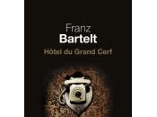[masse critique, babelio] hôtel grand cerf, roman policier franz bartelt