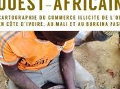 L'Eldorado ouest-africain Cartographier commerce illicite l'or Côte d'Ivoire, Mali Burkina Faso