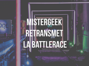 Week-end, Mistergeek retransmet BattleRace
