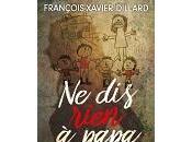 François-Xavier Dillard rien à papa