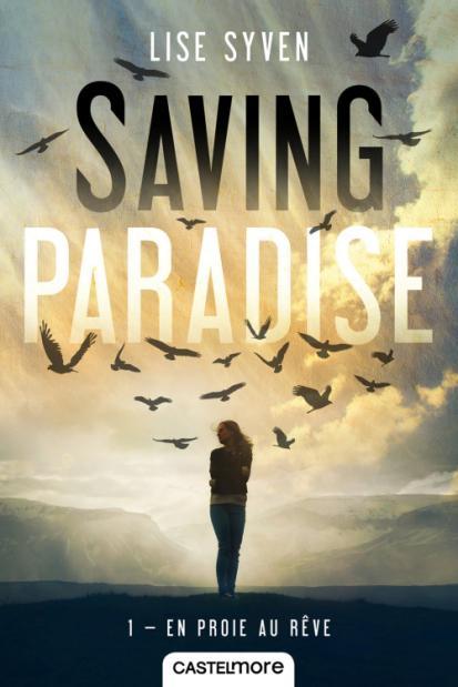 Saving Paradise – T1: En proie au rêve de Lise Syven