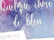 Quelque chose bleu Blandine Martin
