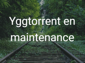 Yggtorrent maintenance indisponible