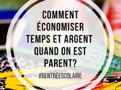 Comment économiser temps argent quand parent? #rentréescolaire