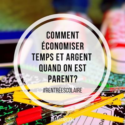 Comment économiser temps et argent quand on est parent? #rentréescolaire