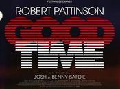 GOOD TIME avec Robert Pattinson, Benny Safdie Jennifer Jason Leigh Cinéma Septembre 2017