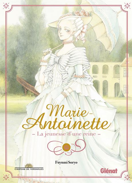 Marie-Antoinette : La jeunesse d'une reine de Fuyumi Soryo